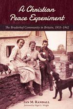 front cover of A Christian Peace Experiment: The Bruderhof Community in Britain, 1933-1942 by Ian Randall