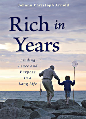 Rich In Years Finding Peace And Purpose In A Long Life By Johann