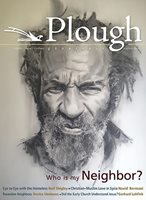 Plough Quarterly Issue 8 Who Is My Neighbor
